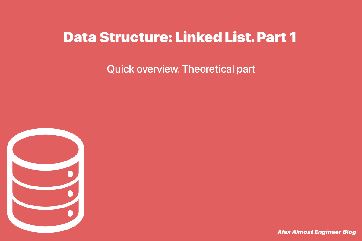 How to understand the Linked Lists Data structure? Explanations of HackerRank exercises. Theoretical part