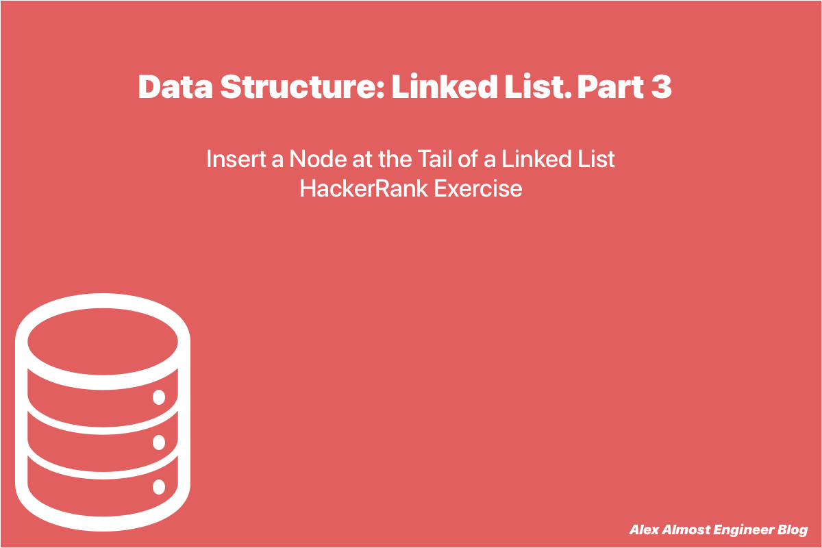 Insert a Node at the Tail of a Linked List. HackerRank Exercise